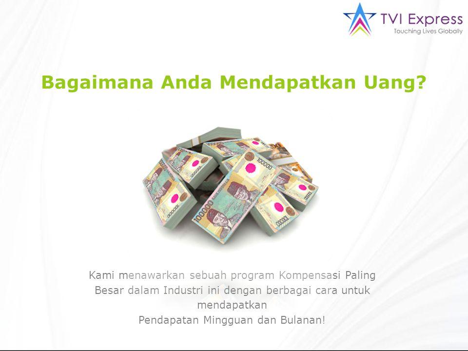 Bagaimana Anda Mendapatkan Uang.