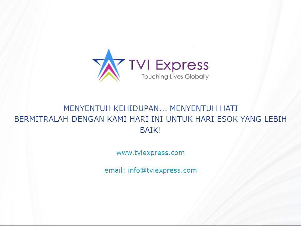 www.tviexpress.com email: info@tviexpress.com MENYENTUH KEHIDUPAN...