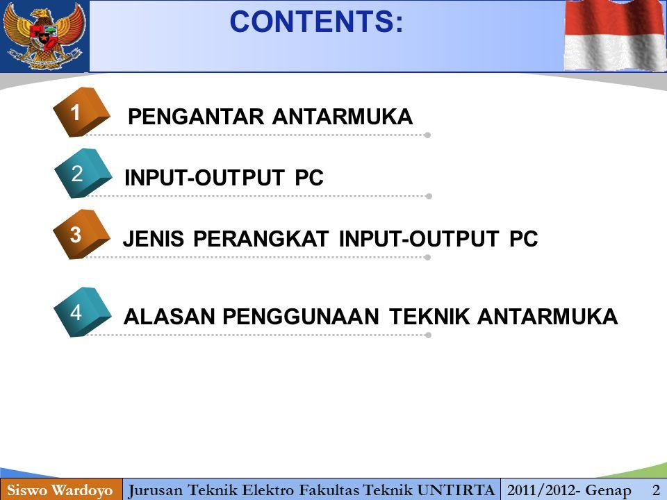 www.themegallery.com PENGANTAR ANTARMUKA Siswo WardoyoJurusan Teknik Elektro Fakultas Teknik UNTIRTA2011/2012- Genap 3  Satu sistem ke sistem yang lain