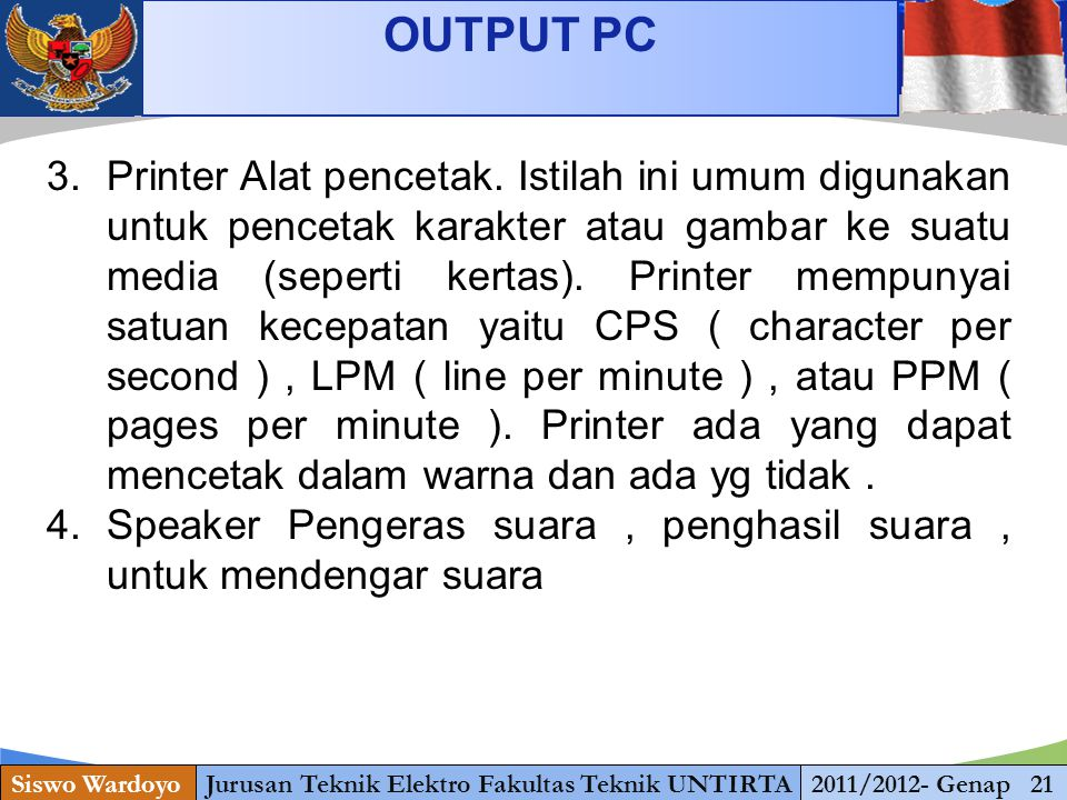 www.themegallery.com OUTPUT PC Siswo WardoyoJurusan Teknik Elektro Fakultas Teknik UNTIRTA2011/2012- Genap 21 3.Printer Alat pencetak.