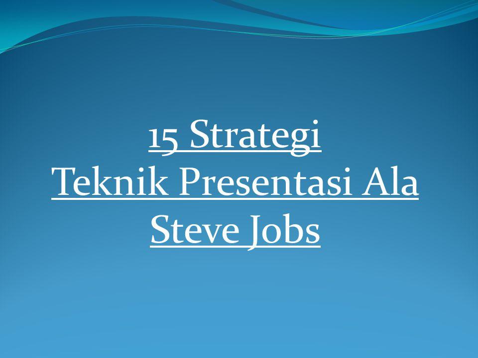 15 Strategi Teknik Presentasi Ala Steve Jobs