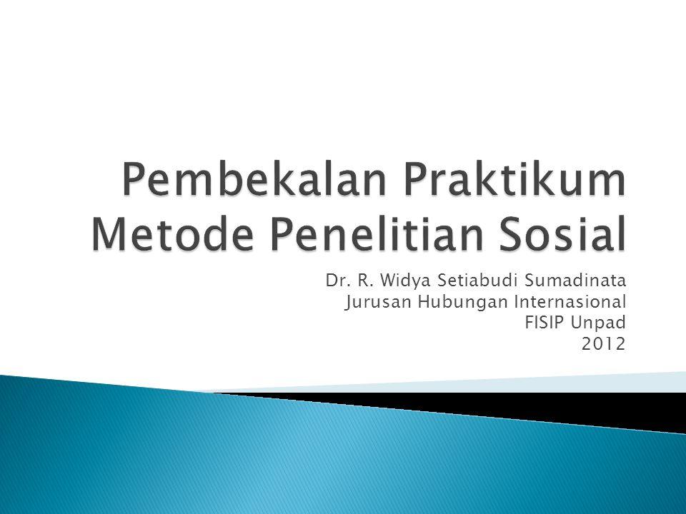 Dr. R. Widya Setiabudi Sumadinata Jurusan Hubungan Internasional FISIP Unpad 2012