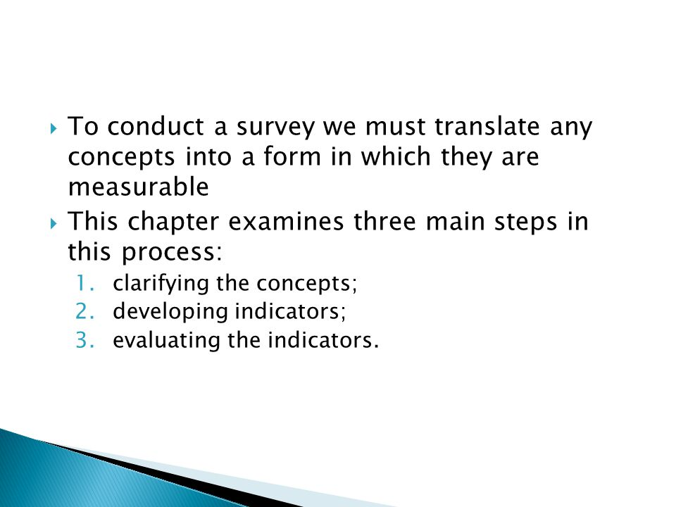  To conduct a survey we must translate any concepts into a form in which they are measurable  This chapter examines three main steps in this process