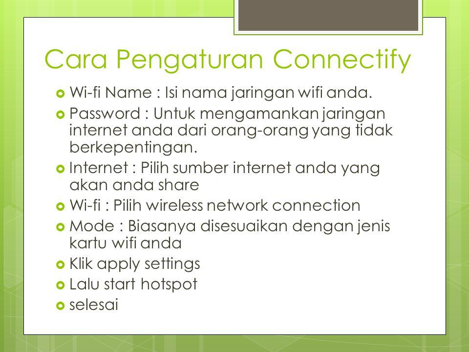 Cara Pengaturan Connectify  Wi-fi Name : Isi nama jaringan wifi anda.