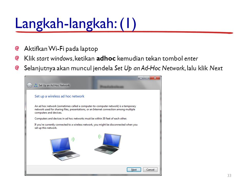 Langkah-langkah: (1) Aktifkan Wi-Fi pada laptop Klik start windows, ketikan adhoc kemudian tekan tombol enter Selanjutnya akan muncul jendela Set Up a