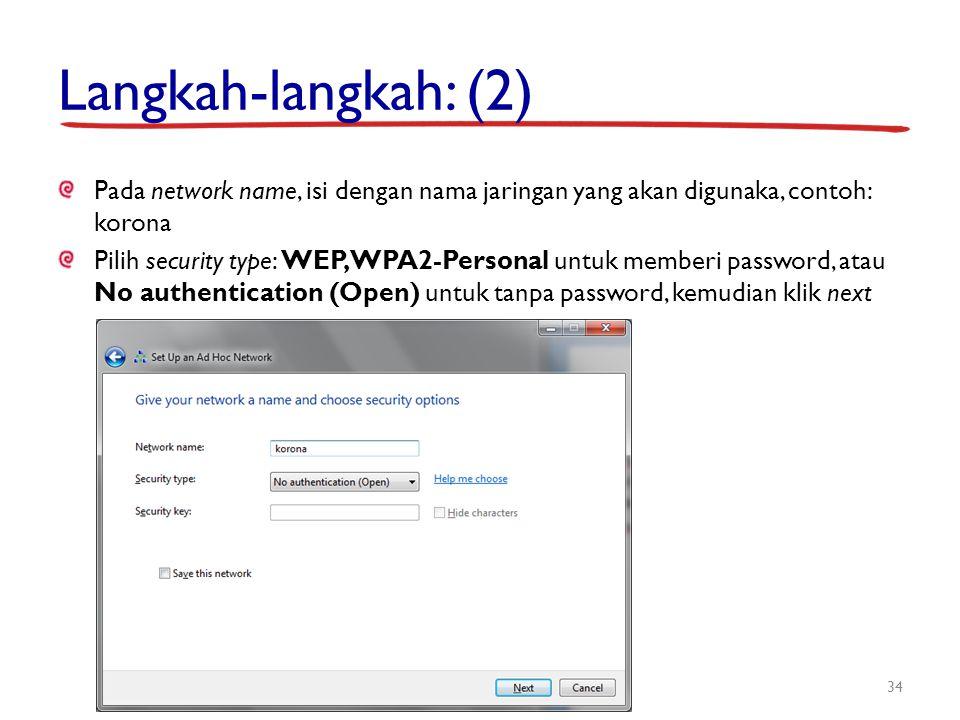 Langkah-langkah: (2) Pada network name, isi dengan nama jaringan yang akan digunaka, contoh: korona Pilih security type: WEP, WPA2-Personal untuk memb