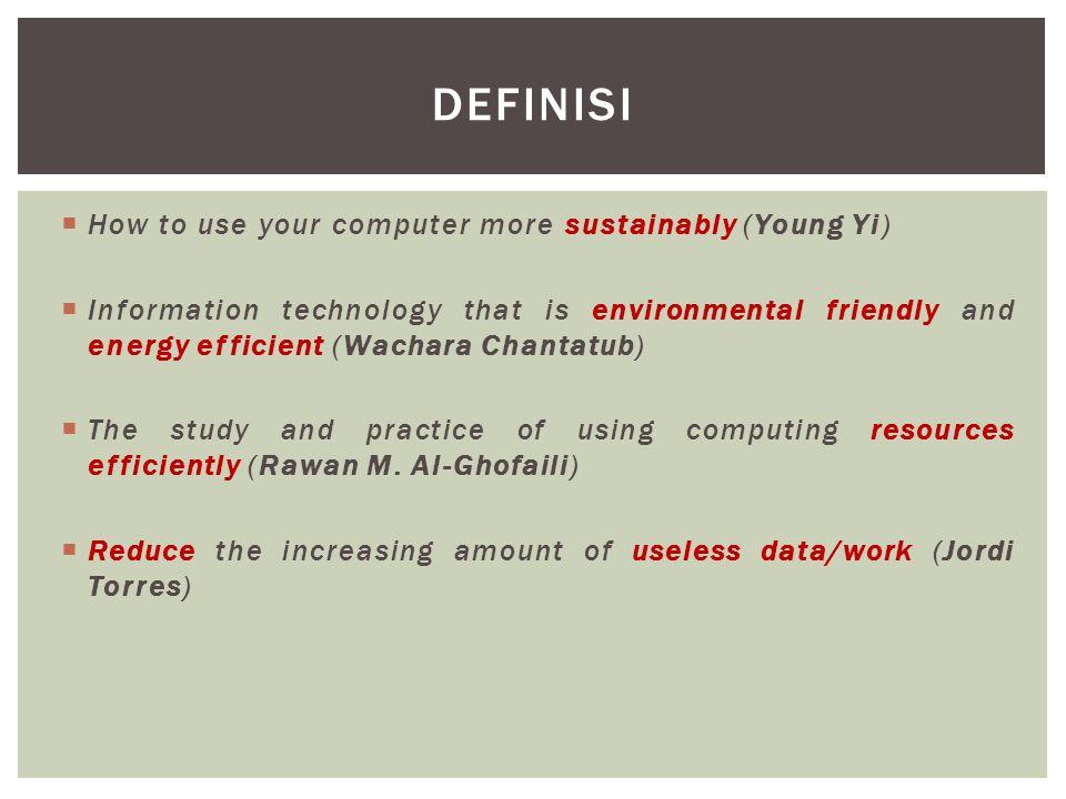 TIGA RANGKAIAN ENTITAS GREEN COMPUTING perangkat keras perangkat lunak pengguna (individu dan organisasi)