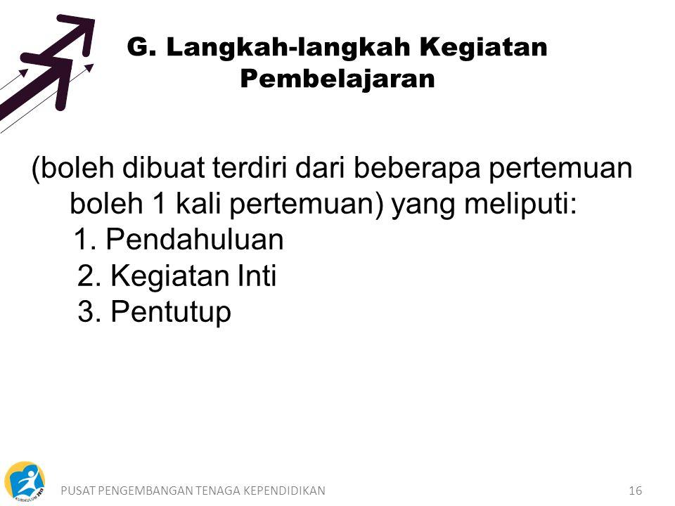 PUSAT PENGEMBANGAN TENAGA KEPENDIDIKAN16 (boleh dibuat terdiri dari beberapa pertemuan boleh 1 kali pertemuan) yang meliputi: 1.