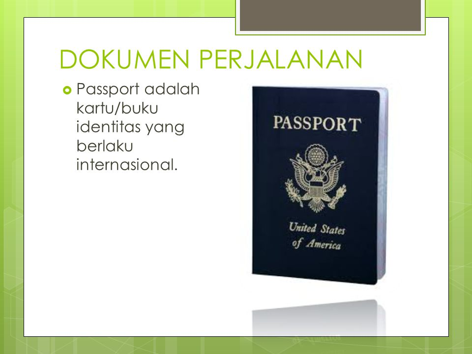 PERSIAPAN  DOKUMEN PERJALANAN  PASSPORT  VISA  TIKET  UANG  PAKAIAN  KAMERA  HP