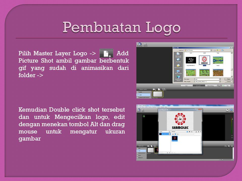 Pilih Master Layer Logo -> Add Picture Shot ambil gambar berbentuk gif yang sudah di animasikan dari folder -> Kemudian Double click shot tersebut dan