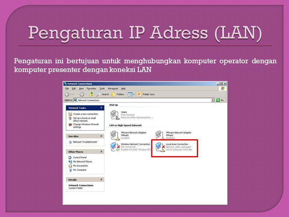 Pengaturan ini bertujuan untuk menghubungkan komputer operator dengan komputer presenter dengan koneksi LAN