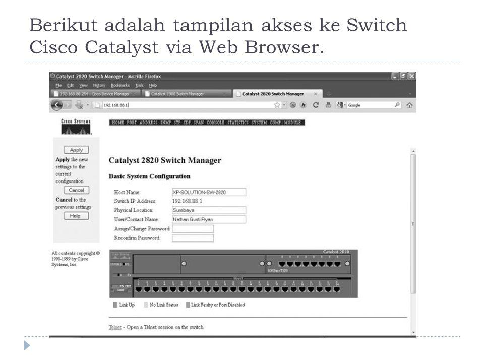 Berikut adalah tampilan akses ke Switch Cisco Catalyst via Web Browser.