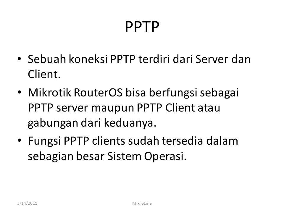 PPTP • Sebuah koneksi PPTP terdiri dari Server dan Client.