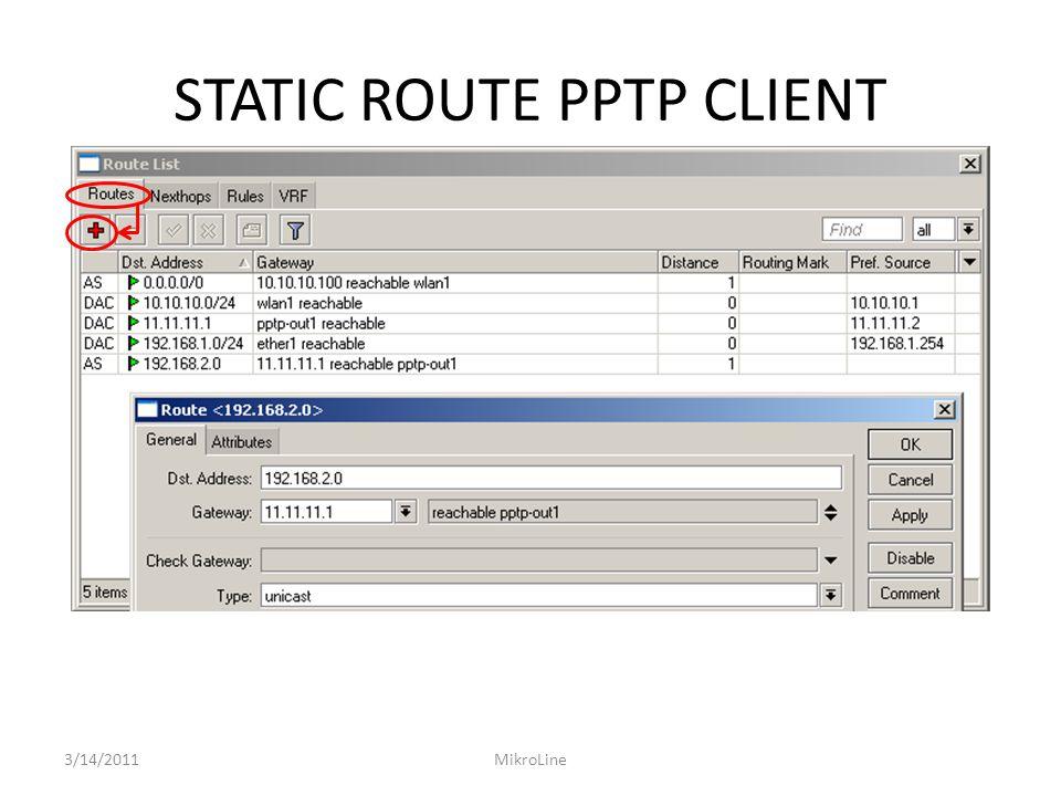 STATIC ROUTE PPTP CLIENT 3/14/2011MikroLine