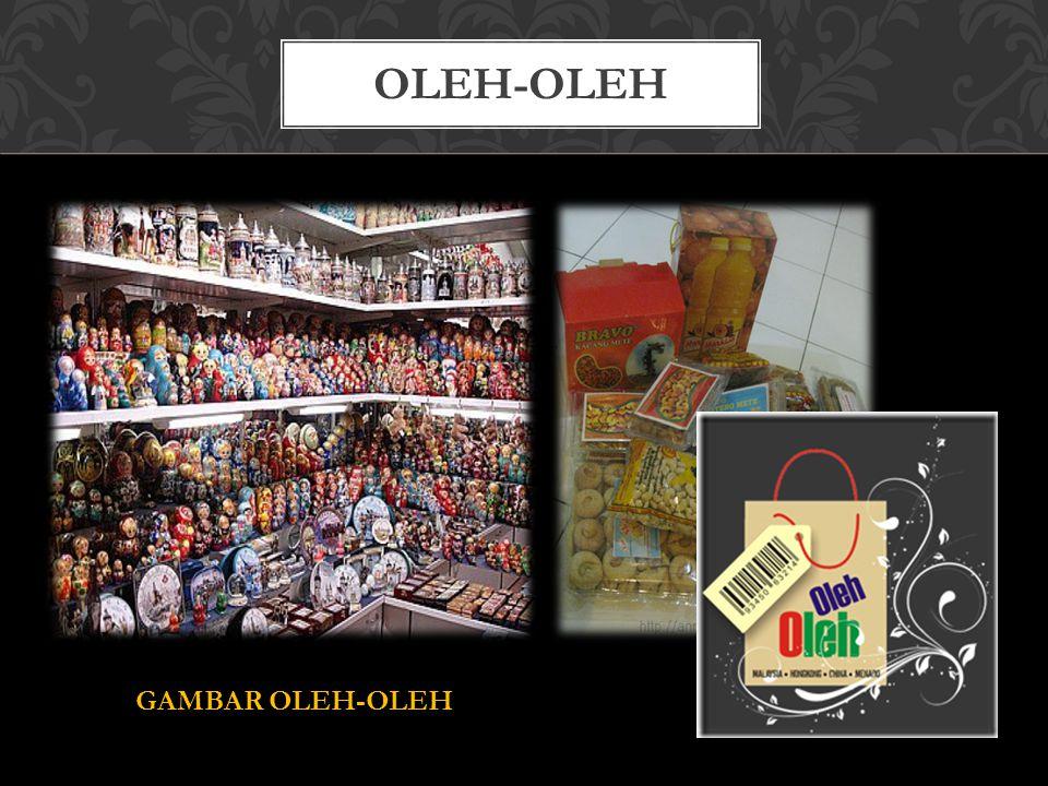 GAMBAR OLEH-OLEH OLEH-OLEH