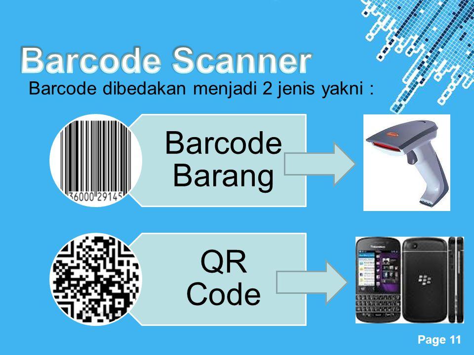 Powerpoint Templates Page 11 Barcode dibedakan menjadi 2 jenis yakni : Barcode Barang QR Code