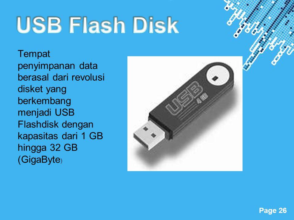 Powerpoint Templates Page 26 Tempat penyimpanan data berasal dari revolusi disket yang berkembang menjadi USB Flashdisk dengan kapasitas dari 1 GB hin