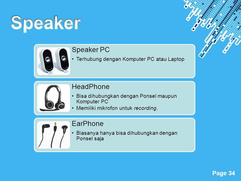 Powerpoint Templates Page 34 Speaker PC •Terhubung dengan Komputer PC atau Laptop HeadPhone •Bisa dihubungkan dengan Ponsel maupun Komputer PC •Memili