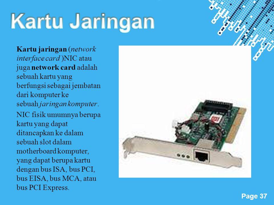 Powerpoint Templates Page 37 Kartu jaringan (network interface card )NIC atau juga network card adalah sebuah kartu yang berfungsi sebagai jembatan da