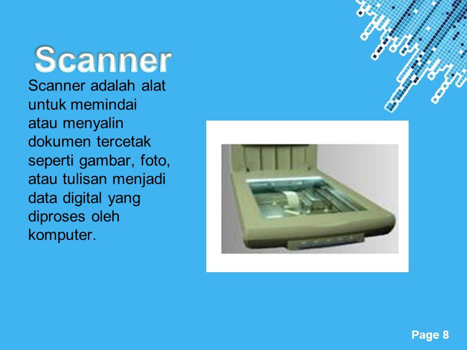 Powerpoint Templates Page 8 Scanner adalah alat untuk memindai atau menyalin dokumen tercetak seperti gambar, foto, atau tulisan menjadi data digital
