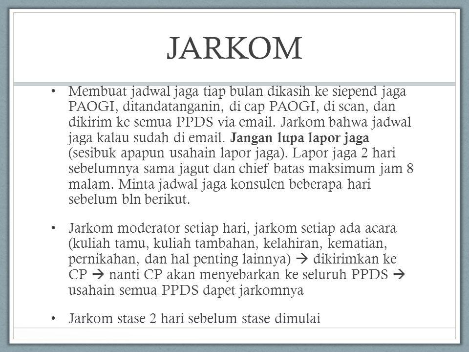 JARKOM • Membuat jadwal jaga tiap bulan dikasih ke siepend jaga PAOGI, ditandatanganin, di cap PAOGI, di scan, dan dikirim ke semua PPDS via email. Ja