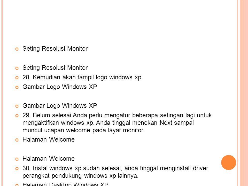28.Kemudian akan tampil logo windows xp. Gambar Logo Windows XP 29.