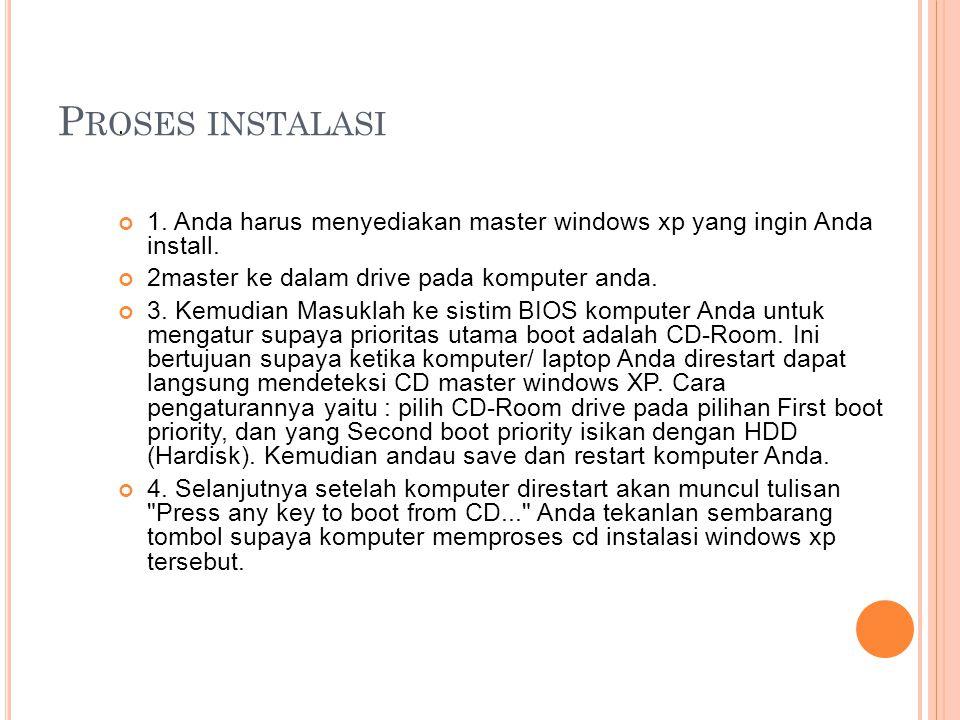 Proses Boot CD Master 5.Kemudian akan muncul tampilan windows setup Halaman Windows Setup 6.