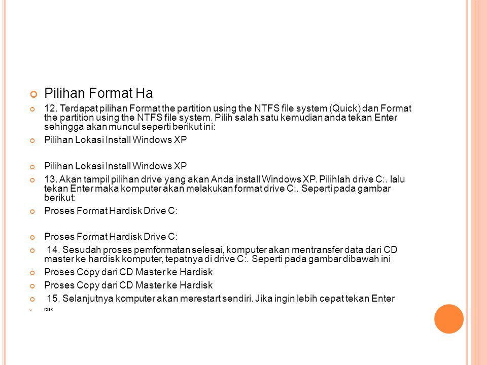 Pilihan Format Ha 12. Terdapat pilihan Format the partition using the NTFS file system (Quick) dan Format the partition using the NTFS file system. Pi