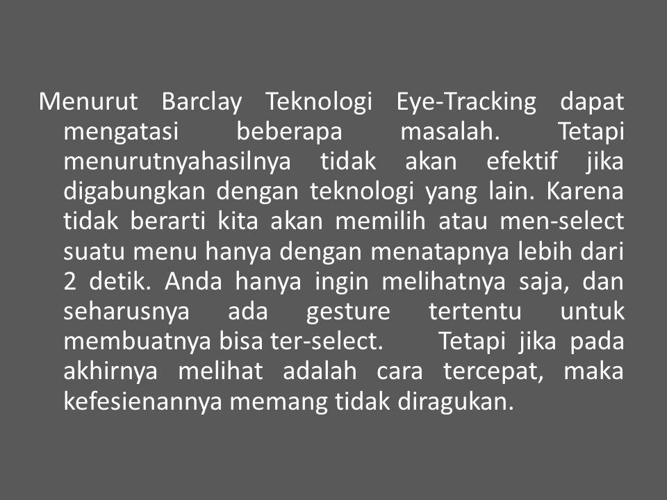 Menurut Barclay Teknologi Eye-Tracking dapat mengatasi beberapa masalah.
