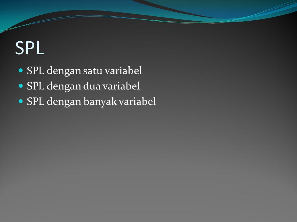 SPL  SPL dengan satu variabel  SPL dengan dua variabel  SPL dengan banyak variabel