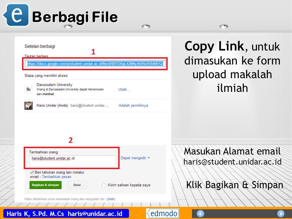Haris K, S.Pd. M.Cs haris@unidar.ac.id Berbagi File Copy Link, untuk dimasukan ke form upload makalah ilmiah Masukan Alamat email haris@student.unidar