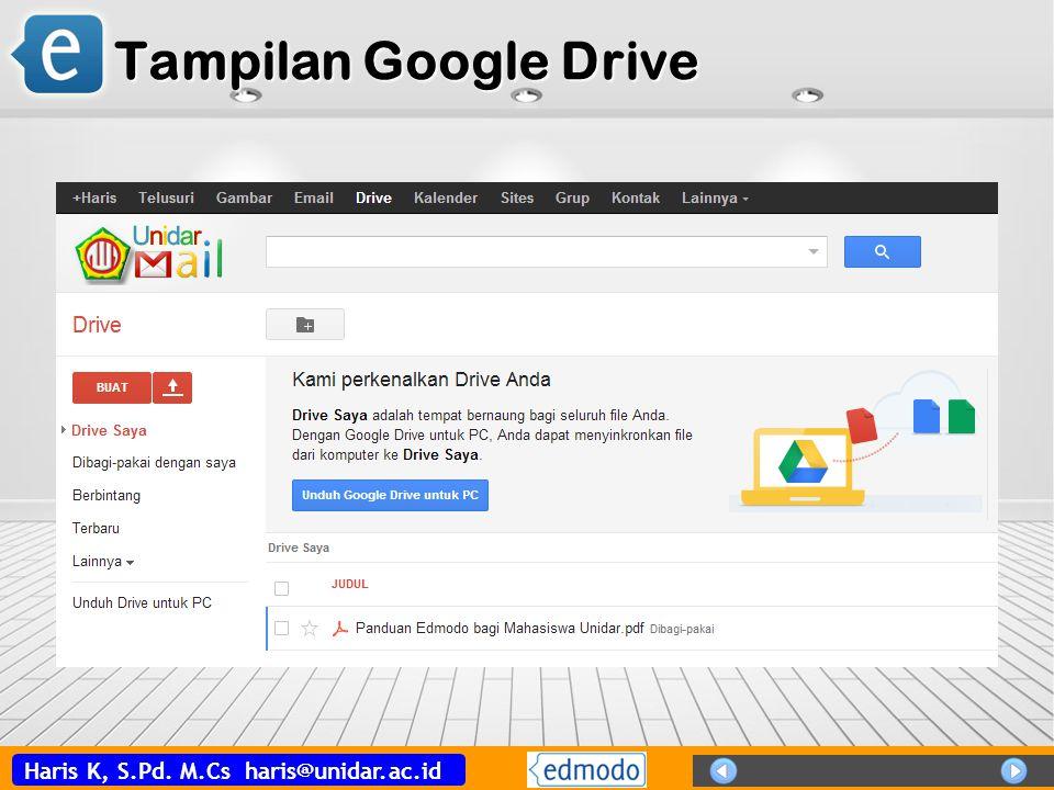 Haris K, S.Pd. M.Cs haris@unidar.ac.id Tampilan Google Drive
