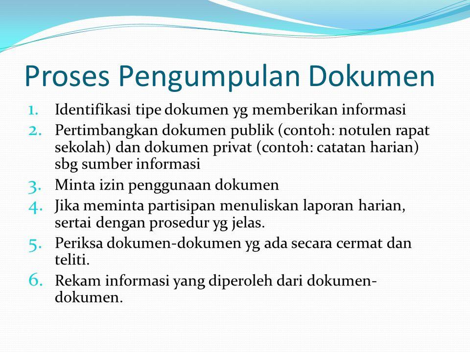 Proses Pengumpulan Dokumen 1.Identifikasi tipe dokumen yg memberikan informasi 2.