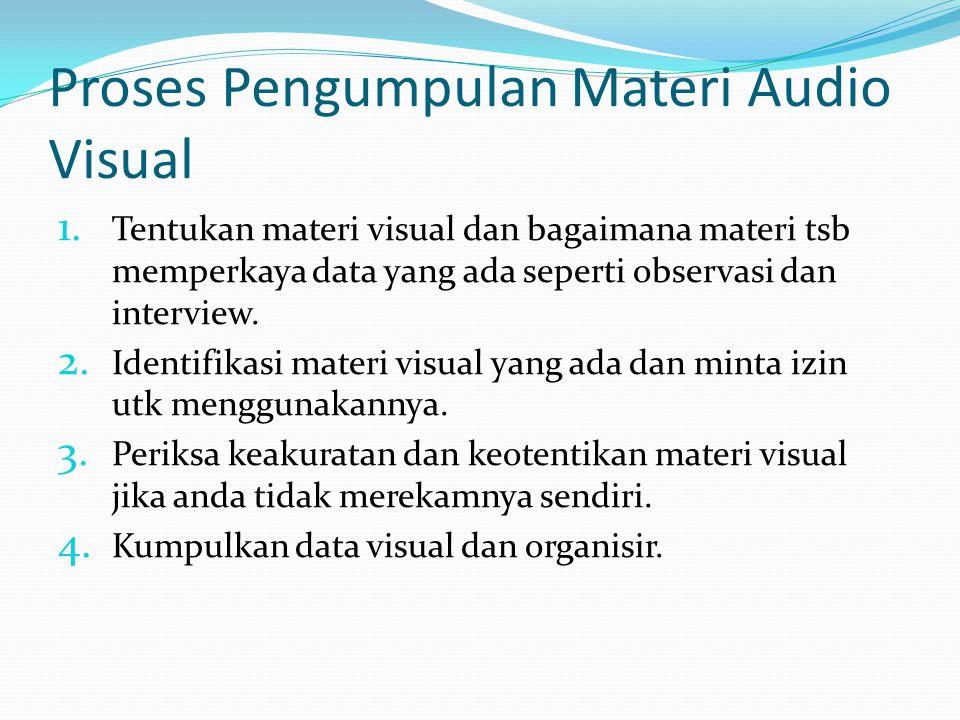 Proses Pengumpulan Materi Audio Visual 1.