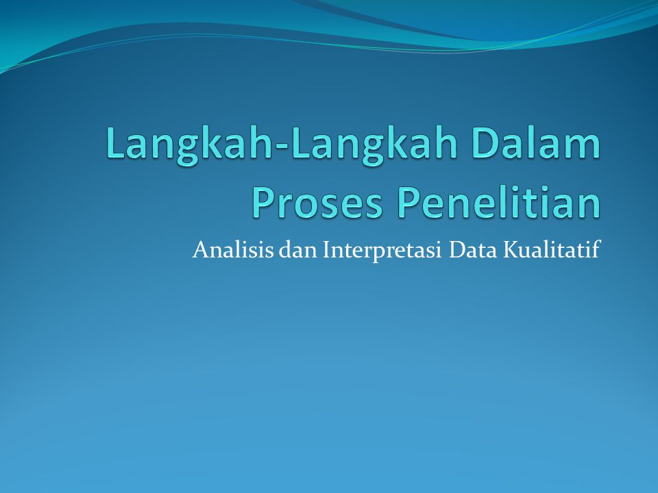 Analisis dan Interpretasi Data Kualitatif