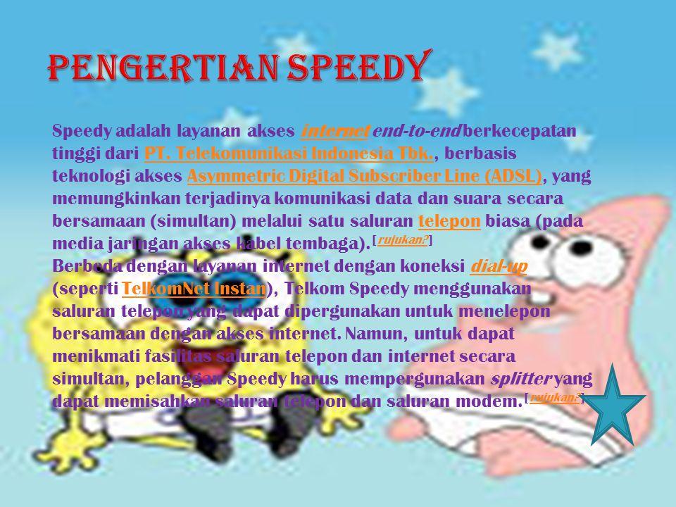 Speedy adalah layanan akses internet end-to-end berkecepatan tinggi dari PT.