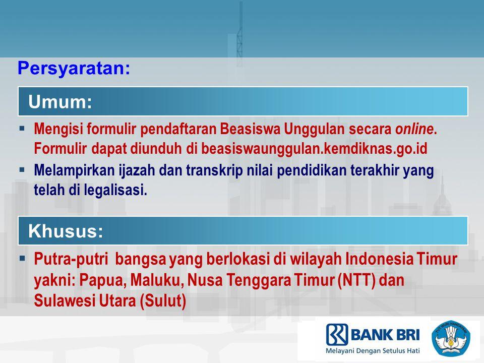 Umum:  Mengisi formulir pendaftaran Beasiswa Unggulan secara online.