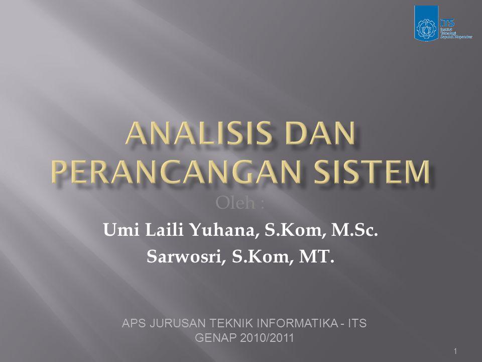 APS JURUSAN TEKNIK INFORMATIKA - ITS GENAP 2010/2011 1 Oleh : Umi Laili Yuhana, S.Kom, M.Sc. Sarwosri, S.Kom, MT.