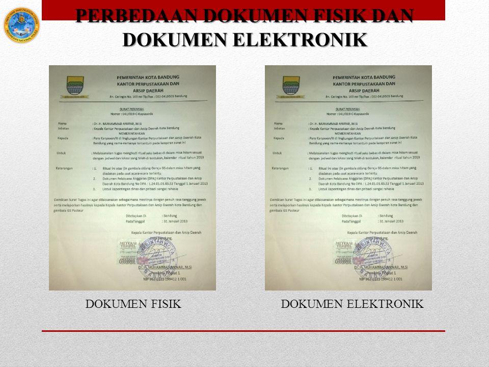 PERBEDAAN DOKUMEN FISIK DAN DOKUMEN ELEKTRONIK DOKUMEN FISIK DOKUMEN ELEKTRONIK