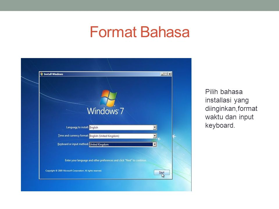 Format Bahasa Pilih bahasa installasi yang diinginkan,format waktu dan input keyboard.