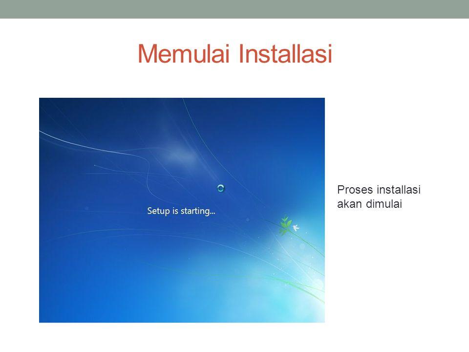 Memulai Installasi Proses installasi akan dimulai
