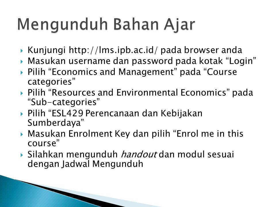 """ Kunjungi http://lms.ipb.ac.id/ pada browser anda  Masukan username dan password pada kotak """"Login""""  Pilih """"Economics and Management"""" pada """"Course"""