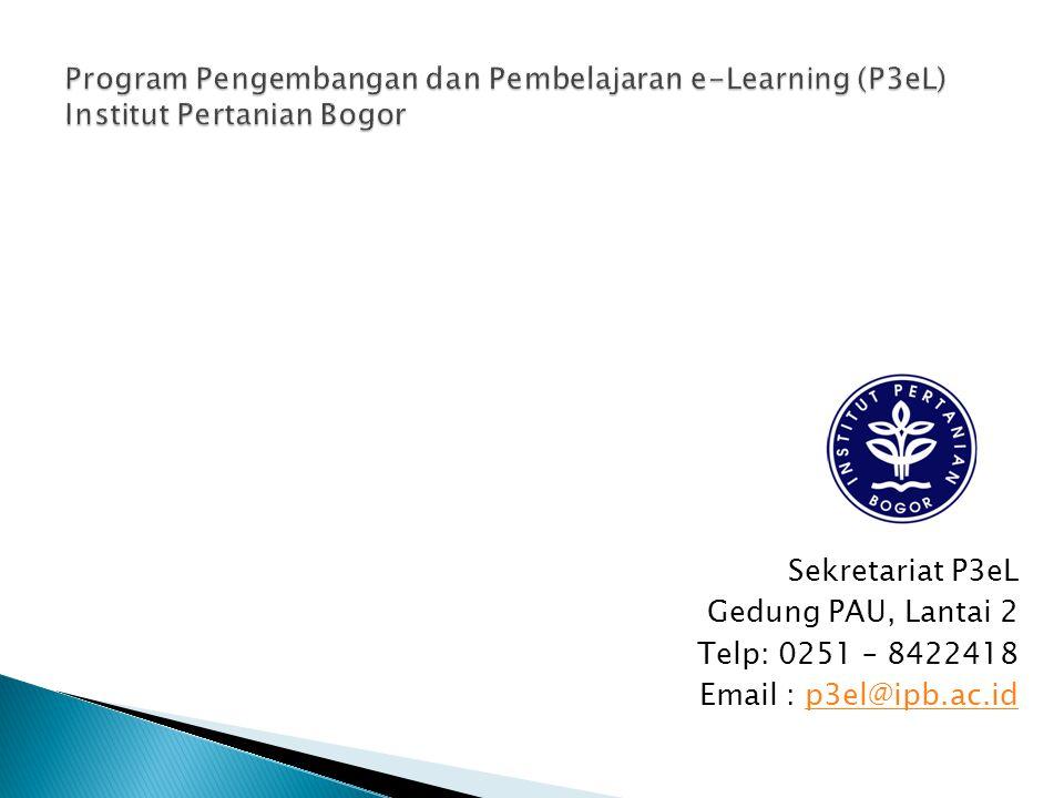 Sekretariat P3eL Gedung PAU, Lantai 2 Telp: 0251 – 8422418 Email : p3el@ipb.ac.idp3el@ipb.ac.id