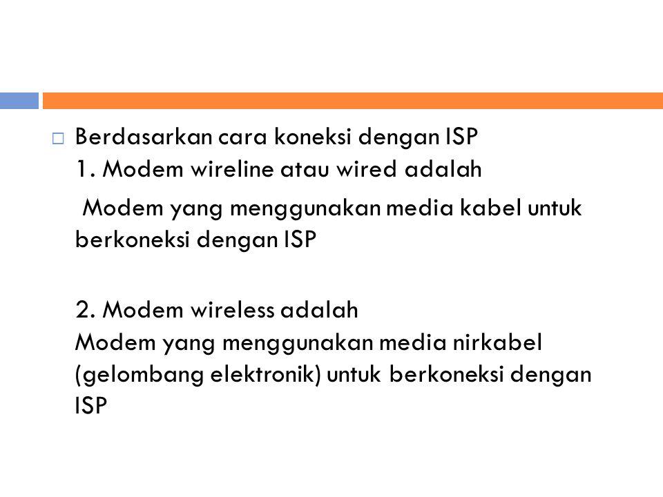  Berdasarkan cara koneksi dengan ISP 1.