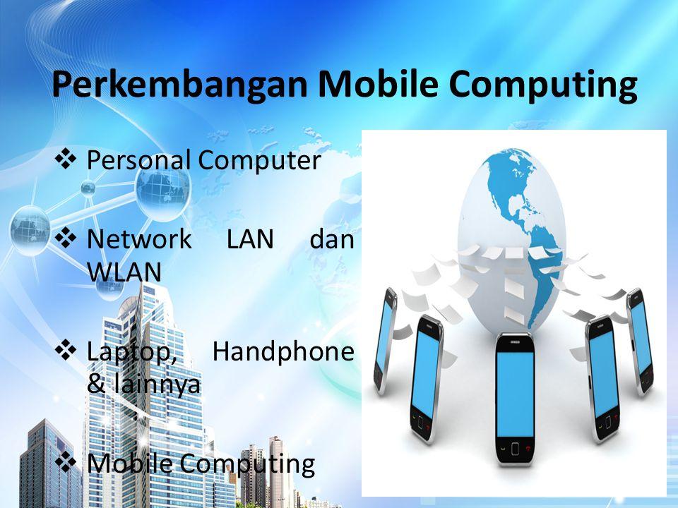 Perkembangan Mobile Computing (cont..)
