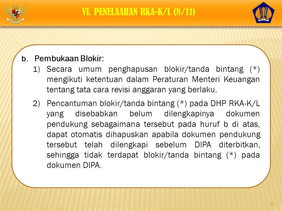 11 b. Pembukaan Blokir: 1)Secara umum penghapusan blokir/tanda bintang (*) mengikuti ketentuan dalam Peraturan Menteri Keuangan tentang tata cara revi