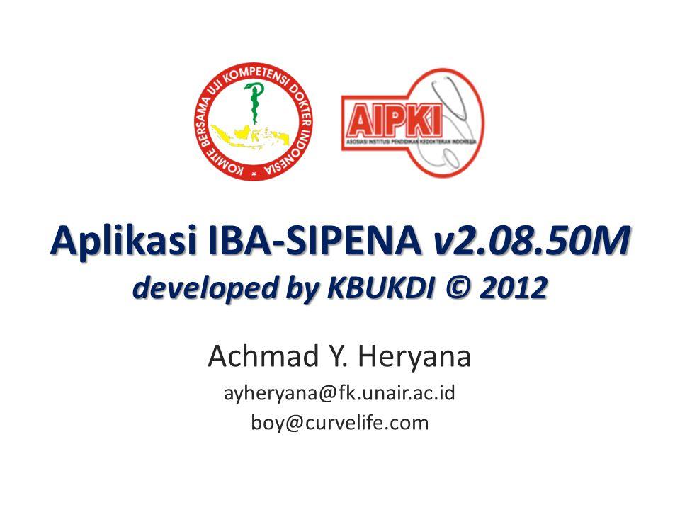 Aplikasi IBA-SIPENA v2.08.50M developed by KBUKDI © 2012 Achmad Y. Heryana ayheryana@fk.unair.ac.id boy@curvelife.com