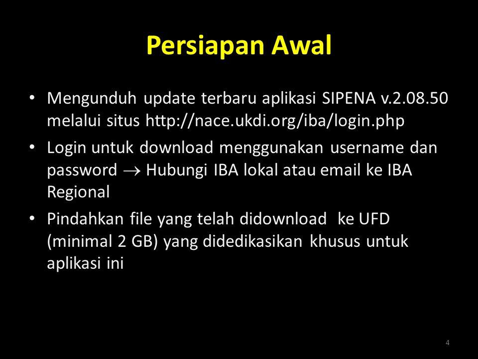 Persiapan Awal • Mengunduh update terbaru aplikasi SIPENA v.2.08.50 melalui situs http://nace.ukdi.org/iba/login.php • Login untuk download menggunaka