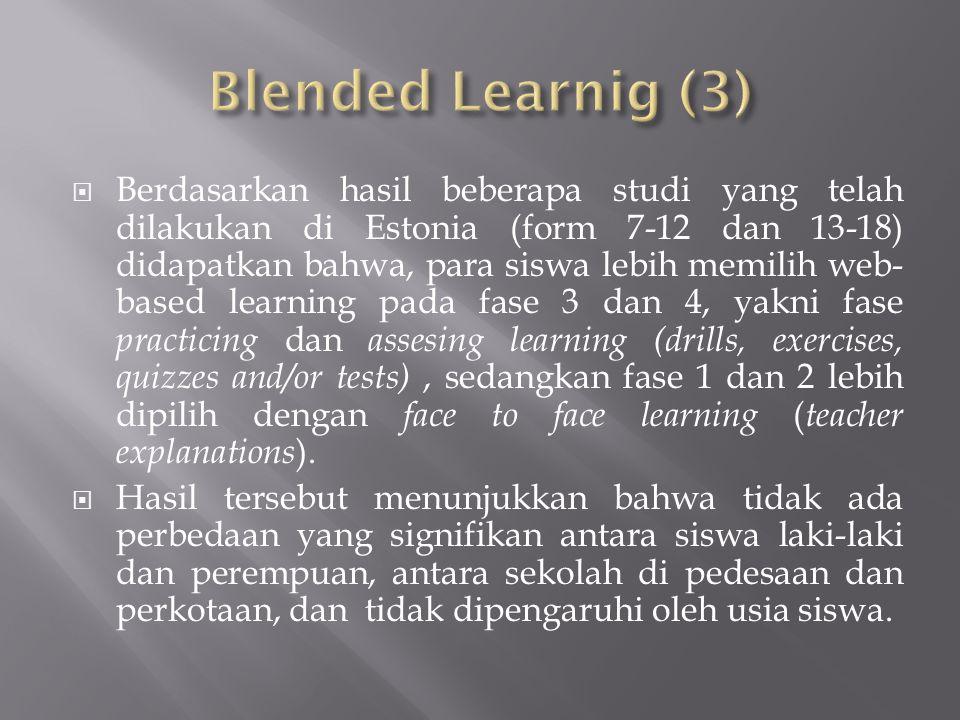  Berdasarkan hasil beberapa studi yang telah dilakukan di Estonia (form 7-12 dan 13-18) didapatkan bahwa, para siswa lebih memilih web- based learnin