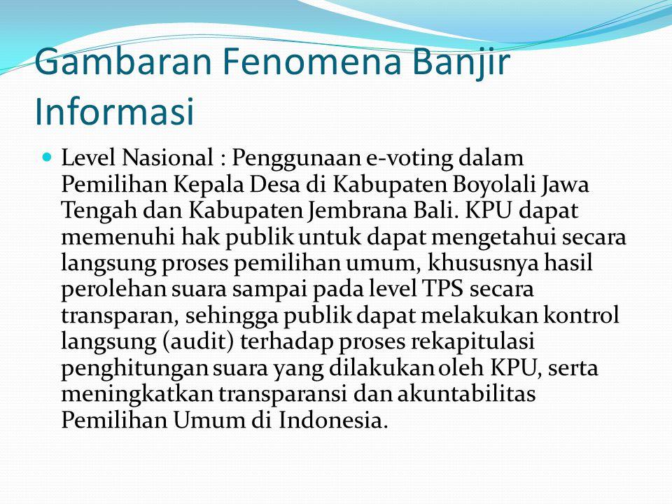 Gambaran Fenomena Banjir Informasi  Level Nasional : Penggunaan e-voting dalam Pemilihan Kepala Desa di Kabupaten Boyolali Jawa Tengah dan Kabupaten Jembrana Bali.